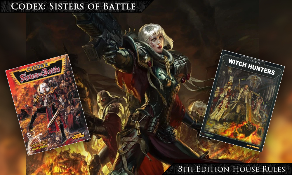 Sisters of Battle – 8th Edition Houserules – Sisters of